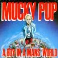 A Boy In A Man's World & Now (Reissue) - Mucky Pup